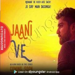 Jaani Ve song download by Arijit Singh