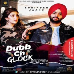 Dubb Ch Glock song download by Subinder Jaanu