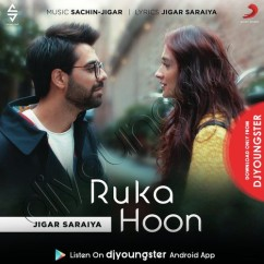 Ruka Hoon song download by Jigar Saraiya