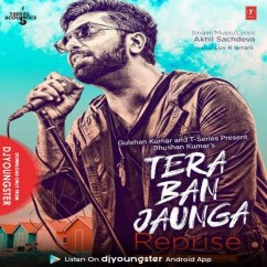 Tera Ban Jaunga Reprise song download by Akhil Sachdeva