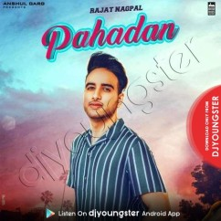 Pahadan song download by Rajat Nagpal