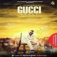 Gucci Shoe song download by Elly Mangat