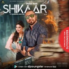 Shikaar song download by Pali Gee