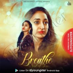 Breathe song download by Gurpreet Kaur