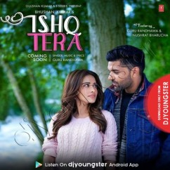 Ishq Tera song download by Guru Randhawa