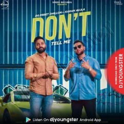 Dont Tell Me song download by Dilpreet Dhillon