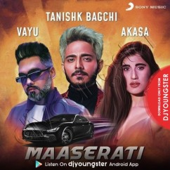Maaserati song download by Tanishk Bagchi