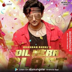 Dil Mera Blast song download by Darshan Raval