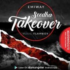 Seedha Takeover song download by Emiway Bantai
