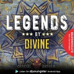 Legends song download by Divine