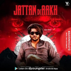 Jattan Di Akh song download by Vadda Grewal