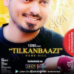 Tilkanbaazi song download by Namr Gill