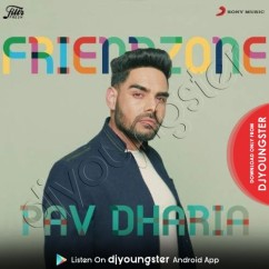 Friendzone song download by Pav Dharia