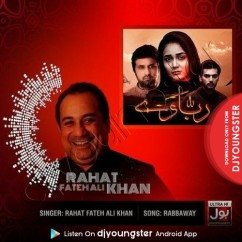 Rabbaway song download by Rahat Fateh Ali Khan