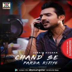 Chand Se Parda Kijiye song download by Junaid Asghar
