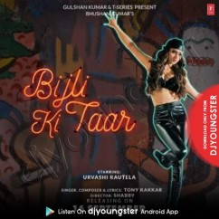 Bijli Ki Taar song download by Tony Kakkar