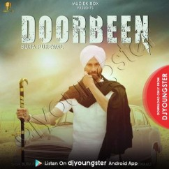 Doorbeen song download by Bura Purewal