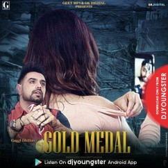 Gold Medal song download by Gaggi Dhillon