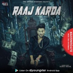 Raaj Karda song download by Romey Maan