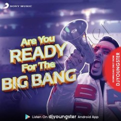 Are You Ready For the Big Bang song download by Badshah