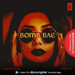 Bomb Bae song download by Jaz Dhami