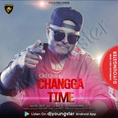 Changga Time song download by Gill Goldy