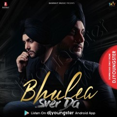Bhulea Sver Da song download by Mehtab Virk