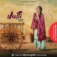 Jutti song download by Sara Gurpal