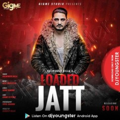 Loaded Jatt song download by Kulwinder Billa