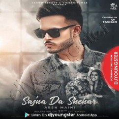 Sajna Da Shehar song download by Arsh Maini