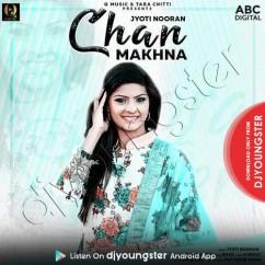 Chan Makhna song download by Jyoti Nooran
