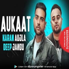 Aukaat song download by Deep Jandu