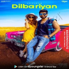 Dilbariyan song download by Shivjot