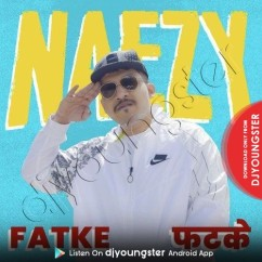 Fatke song download by Naezy