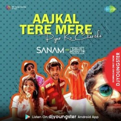 Aajkal Tere Mere Pyar Ke Charche song download by Sanam