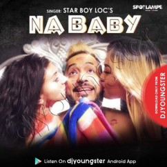 Na Baby song download by Star Boy LOC