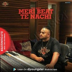 Meri Beat Te Nachi song download by Deep Jandu