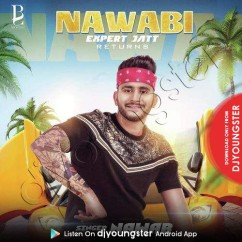 Nawabi Expert Jatt Returns song download by Nawab