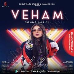 Veham song download by Shehnaz Gill