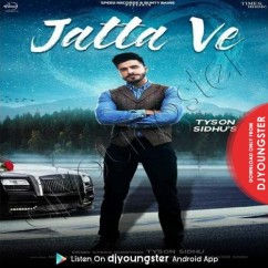 Jatta Ve (Original) song download by Tyson Sidhu