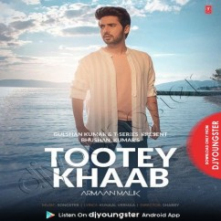 Tootey Khaab song download by Armaan Malik