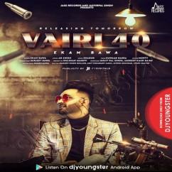 Vairi 40 song download by Ekam Bawa