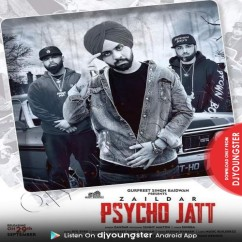 Psycho Jatt song download by Zaildar
