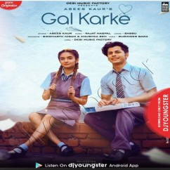 Gal Karke song download by Asees Kaur