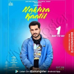 Nakhra Katil song download by Keher