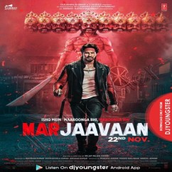 Marjaavaan song download by Jubin Nautiyal