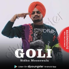 Goli song download by Sidhu Moosewala