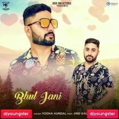 Bhul Jani song download by Yodha Hundal