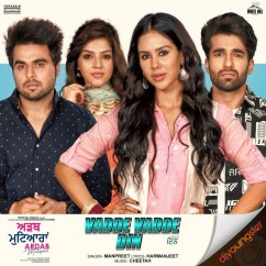 Vadde Vadde Din song download by Manpreet