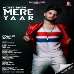 Mere Yaar song download by Nobby Singh
